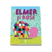 Elmer si Rose - Editie ilustrata