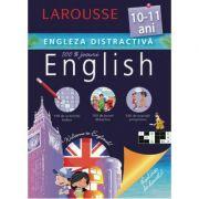 Engleza distractiva 10-11 ani. Larousse (Activitati ludice, jocuri didactice, exercitii progresive)