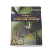 Lectia - forma de baza a organizarii procesului de predare-invatare-evaluare la disciplina biologie (Colectia Stiintele Educatiei)