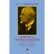G. T. Kirileanu. Martor la istoria Romaniei vol. 3
