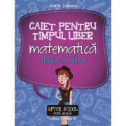 Matematica, caiet pentru timpul liber, clasa a VII-a