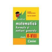 Matematica. Formule si notiuni generale pentru clasele 5-8