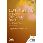Matematica. Exercitii si probleme pentru clasa a V-a. Semestrul 2 (Georgeta Ghiciu, Niculae Ghiciu)