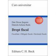 Dan Drosu Saguna - Drept fiscal. Fiscalitate. Obligatii fiscale. Declaratii fiscale - Conform noilor reglementari fiscale 2016