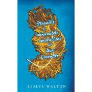 Straniile si minunatele amaraciuni ale Avei Lavender - Leslye Walton