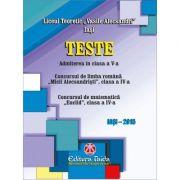 Teste de admitere in clasa a V-a. Concursul de limba romana (Micii Alecsandristi), clasa a IV-a. Concursul de matematica (Euclid), clasa a IV-a