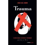 Trauma - Seria Slabiciunea Victoriei Bergman, partea a II-a