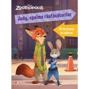 Zootropolis. Judy, spaima raufacatorilor. 32 de planse de colorat