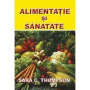 Alimentatie si Sanatate (Sara C. Thompson)