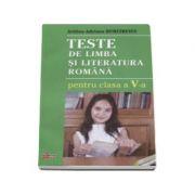 Aritina-Adriana Dumitrescu - Limba si literatura romana, teste pentru clasa a V-a