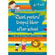 Caiet pentru Timpul Liber si After School - Fise de invatare diferentiata pentru 3-4 ani