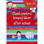 Caiet pentru Timpul Liber si After School - Fise de invatare diferentiata pentru 5-6 ani