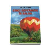 Cinci saptamani in balon (Traducere de Ion Pas)