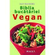 Biblia bucatariei Vegan