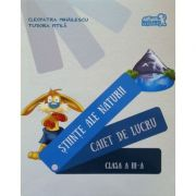 Stiinte ale naturii, caiet de lucru pentru clasa a III-a (contine varianta digitala) - Cleopatra Mihailescu