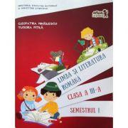 Limba si literatura romana manual pentru clasa a III-a, semestrul 1 (contine varianta digitala) - Cleopatra Mihailescu, Tudora Pitila