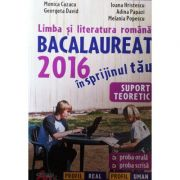 Limba si literatura romana Bacalaureat 2016 in sprijinul tau