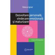 Dezvoltare personala, vindecare emoționala si maturizare