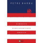 Dumnezeu binecuvanteaza America - (Contine CD-MP3) - Petre Barbu