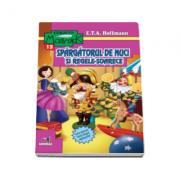 E. T. A. Hoffmann - Spargatorul de nuci si Regele-Soarece (carte ilustrata, text integral neprescurtat)