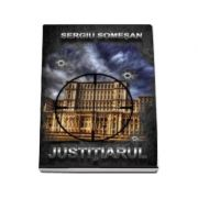 Justitiarul - Sergiu Somesan