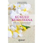 Kukulu Kumuhana, miracolul binecuvantarilor in traditia Ho'oponopono