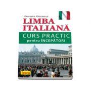 Limba italiana. Curs practic pentru INCEPATORI