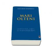 Mari olteni - Alex Mihai Stoenescu
