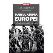 Marsul asupra Europei. Noile dimensiuni ale migratiei