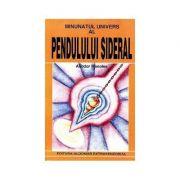 Minunatul univers al Pendulului Sideral