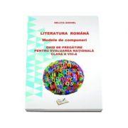 Literatura romana. Modele de compuneri. Ghid de pregatire pentru evaluarea nationala pentru clasa a VIII-a (Neluta Anghel)