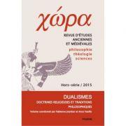 Chora. Dualismes. Doctrines religieuses et traditions philosophiques - Fabienne Jourdan