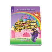 Sa pregatim rapid orice concurs de matematica - Probleme de tip grila pentru clasa I