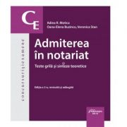 Admiterea in notariat. Teste grila si sinteze teoretice. Editia a 2-a revizuita si adaugita 2016