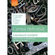 Cartea definitiva - Literatura romana - Pregatirea examenului de bacalaureat