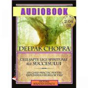 Cele sapte legi spirituale ale succesului (CD MP3, durata: 2 ore si 4 minute)