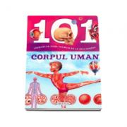101 lucruri pe care trebuie sa le stii despre CORPUL UMAN