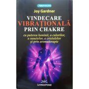 Vindecarea vibrationala prin chakre