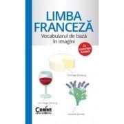 Limba franceza - Vocabularul de baza in imagini (Cu transcriere fonetica)