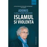 Islamul si violenta (Adonis, Houria Abdelouahed)