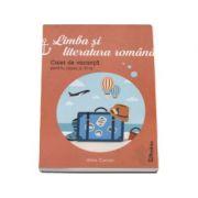 Limba si literatura romana - Caiet de vacanta pentru clasa a VI-a (Alina Curcan)
