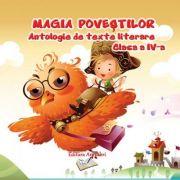 Magia Povestilor. Antologie de texte literare, clasa a IV-a
