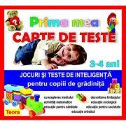 Prima mea carte de teste - Jocuri si teste de inteligenta pentru copiii de gradinita (3-4 ani)