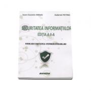 Securitatea informatiilor - Ioan-Cosmin Mihai, Gabriel Petrica (editia a II-a, revizuita si adaugita)