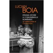 Strania istorie a comunismului romanesc