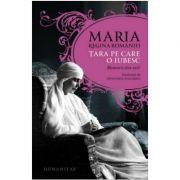 Tara pe care o iubesc (Maria regina Romaniei) Memorii din exil