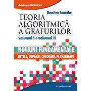 Teoria algoritmica a grafurilor (Vol. 1+2) - Notiuni fundamentale si retele, cuplaje, colorari, planaritate