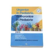 Urgente in pediatrie. Boli cronice in pediatrie 2015