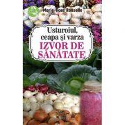 Usturoiul, ceapa, varza - izvor de sanatate