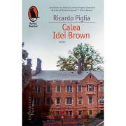 Calea Idei Brown (Ricardo Piglia)
